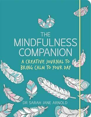 The Mindfulness Companion: A Creative Journal to Brin... by Arnold, Dr Sarah Jan