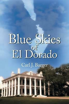 Blue Skies of El Dorado by Carl J. Barger (English) Paperback Book Free Shipping