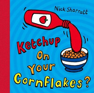 Ketchup on Your Cornflakes? by Sharratt, Nick Paperback Book The Cheap Fast Free