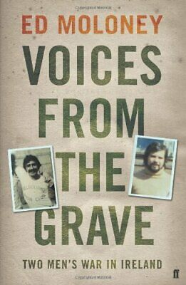 Voices from the Grave: Two Men's War in Ireland by Moloney, Ed Paperback Book