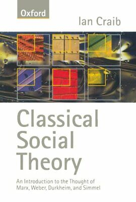Classical Social Theory: An Introduction to the Thoug... by Craib, Ian Paperback