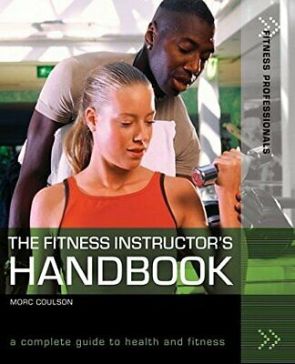 The Fitness Instructor's Handbook: A Complete Guid... by Coulson, Morc Paperback