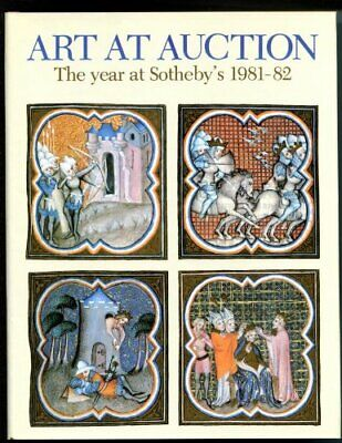 Art at Auction the Years at Sothebys and Parke-Bernet 1981-82 by Ayers, Tim The
