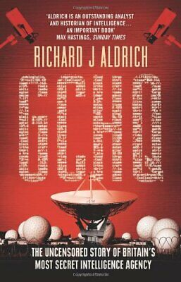 GCHQ: The Uncensored Story of Britain's Most Se... by Aldrich, Richard Paperback