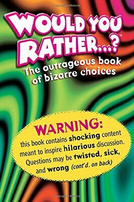 Would You Rather: The Outrageous Book of Bizarre Cho... by Horn, Randy Paperback