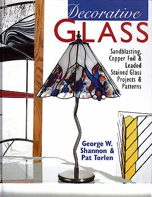 Decorative Glass By George Shannon & Pat Torlen ~ Stained Glass Projects Pattern