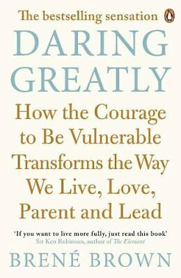 Daring Greatly: How the Courage to Be Vulnerable Transforms t... by Brown, Bren�