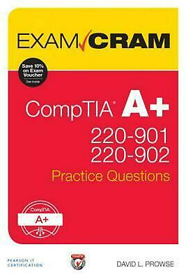 Comptia A+ 220-901 and 220-902 Practice Questions Exam Cram by David L. Prowse (