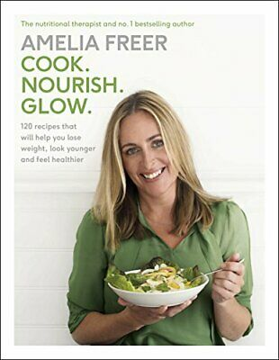 Cook. Nourish. Glow. by Freer, Amelia Book The Cheap Fast Free Post