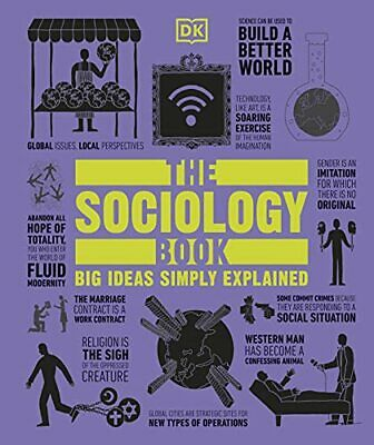 The Sociology Book: Big Ideas Simply Explained by DK Book The Cheap Fast Free