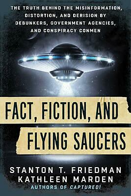 Fact, Fiction, and Flying Saucers: The Truth Behind the Misinformation, Distorti