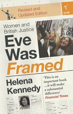 Eve Was Framed: Women and British Justice by Kennedy, Helena Paperback Book The