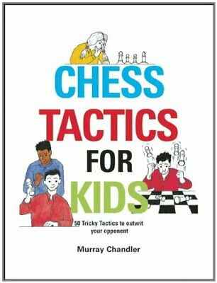 Chess Tactics for Kids (Chess for Schools) by Chandler, Murray Hardback Book The