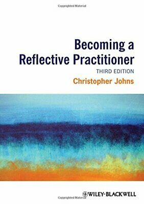 Becoming a Reflective Practitioner by Johns, Christopher Paperback Book The