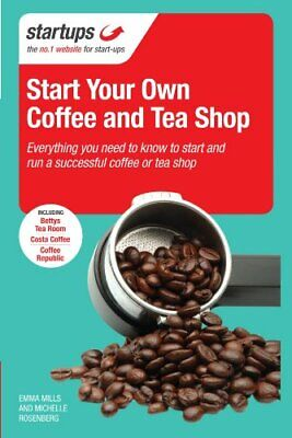 Starting Your Own Coffee and Tea Shop: How to start ... by Wills, Emma Paperback
