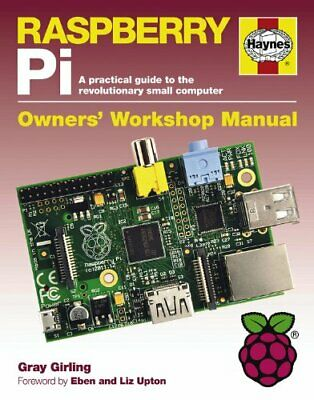Raspberry Pi Manual: A practical guide to the revolutionary s... by Gray Girling
