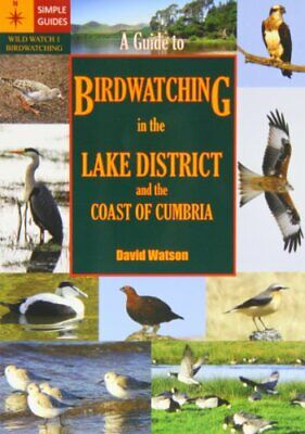 A Guide to Birdwatching in the Lake District and t... by Watson, David Paperback