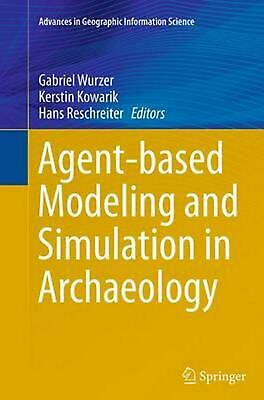 Agent-based Modeling and Simulation in Archaeology (English) Paperback Book Free
