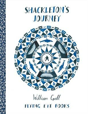 Shackleton's Journey (Hardcover), William Grill, 9781909263109