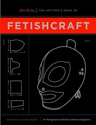 The Artisan's Book of Fetishcraft by John Huxley Paperback Book (English)