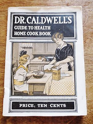 Early 1900s Dr. Caldwell's Guide to Heath Home Cookbook Recipe Book Product Ads