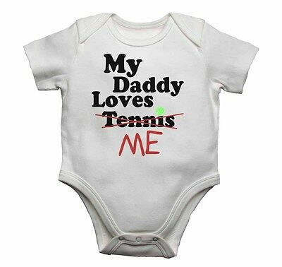 My Daddy Loves Me not Tennis - Baby Vests Bodysuits Baby Grows Graphic Print