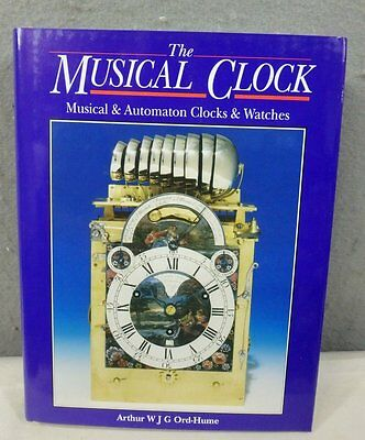 The Musical Clock: Musical & Automaton Clocks & Watches by Ord Hume BOOK