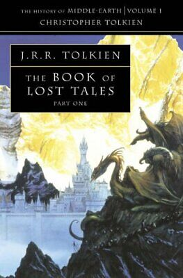 The Book of Lost Tales 1 (The History of Mi... by Tolkien, Christopher Paperback