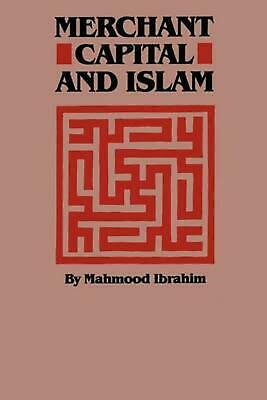 Merchant Capital and Islam by Mahmood Ibrahim (English) Paperback Book Free Ship
