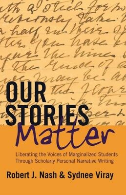 Our Stories Matter: Liberating the Voices of Marginalized Students Through Scho.
