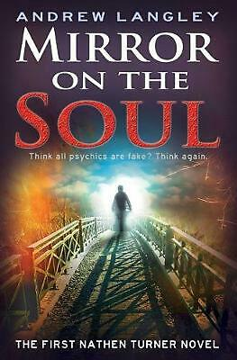Mirror on the Soul: The First Nathen Turner Novel by Andrew Langley (English) Pa