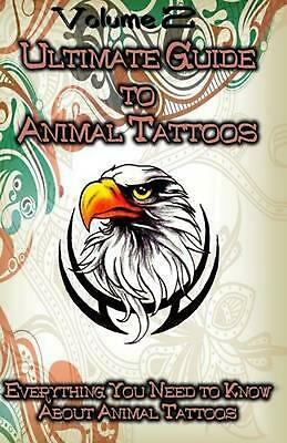 Ultimate Guide to Animal Tattoos: Everything You Need to Know about Animal Tatto
