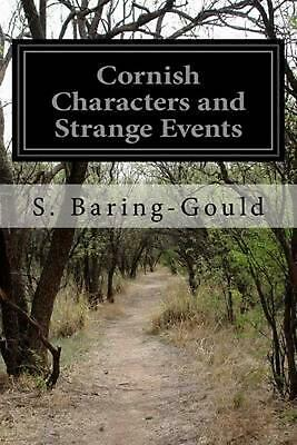 Cornish Characters and Strange Events by Sabine Baring-Gould (English) Paperback