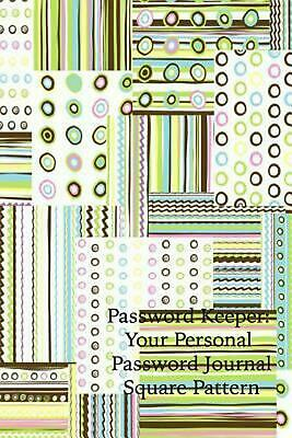 Password Keeper: Your Personal Password Journal Square Pattern by Secret Passwor
