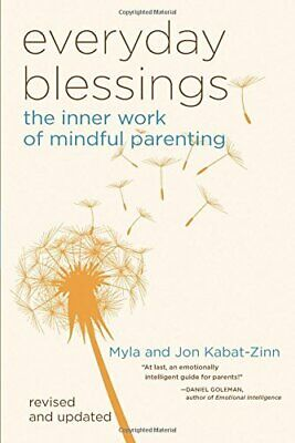 Everyday Blessings: The Inner Work of Mindful Parenting by Jon Paperback Book