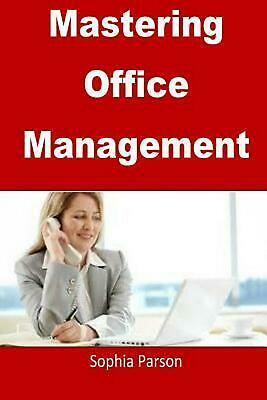 Mastering Office Management by Sophia Parson (English) Paperback Book Free Shipp