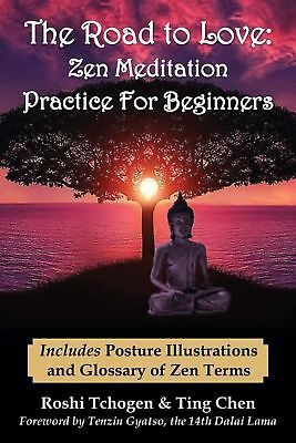 The Road to Love: Zen Meditation Practice for Beginners by Roshi Tchogen (Englis