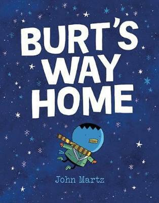 Burt's Way Home by John Martz (English) Hardcover Book Free Shipping!