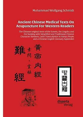 Ancient Chinese Medical Texts on Acupuncture for Western Readers by Muhammad Wol