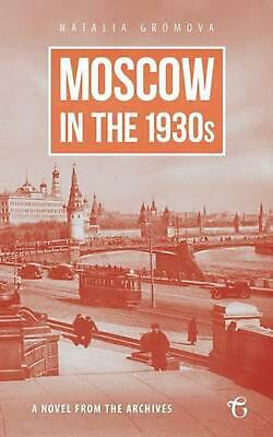 Moscow in the 1930s - A Novel from the Archives by Natalia Gromova (English) Pap