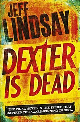 Dexter Is Dead by Lindsay, Jeff Book The Cheap Fast Free Post