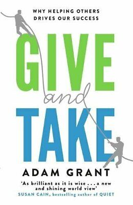 Give and Take: Why Helping Others Drives Our Success by Grant, Adam Book The