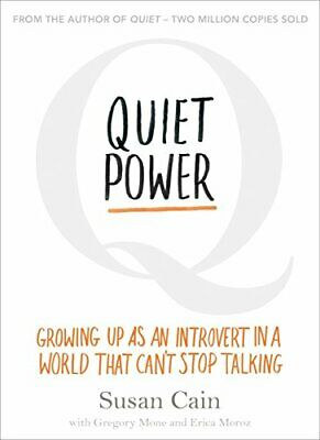 Quiet Power: Growing Up as an Introvert in a World That Can't ... by Cain, Susan