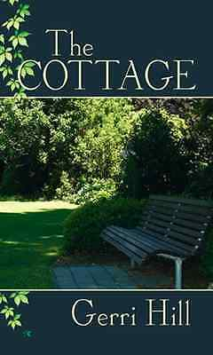 The Cottage - Paperback NEW Hill, Gerri 2007-07-30
