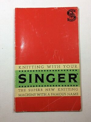 Knitting with your SINGER SEWING MACHINE - c.1960's - instruction manual