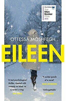Eileen: Shortlisted for the Man Booker Prize 2016 by Moshfegh, Ottessa Book The