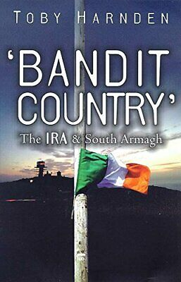 'Bandit Country': The IRA and South Armagh by Harnden, Toby Paperback Book The
