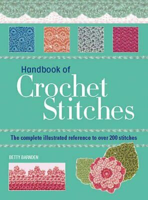 Handbook of Crochet Stitches: The Complete Illustr... by Betty Barnden Paperback