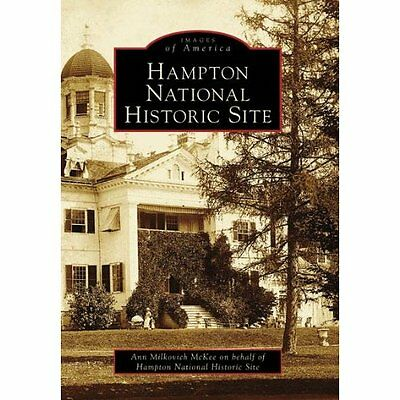Hampton National Historic Site, Maryland (Images of Ame - Paperback NEW Ann Milk
