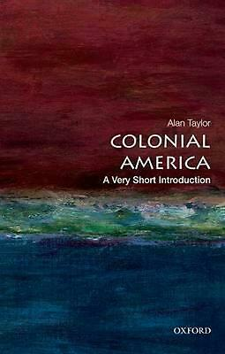 Colonial America: A Very Short Introduction by Alan Taylor (English) Paperback B
